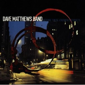 CD Dave Matthews Band - Before These Crowded Streets