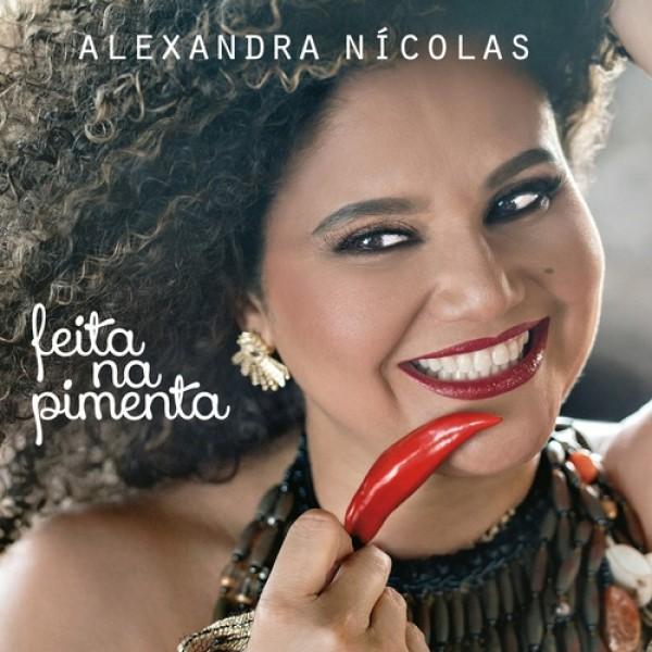 CD Alexandra Nicolas - Feita Na Pimenta (Digipack)