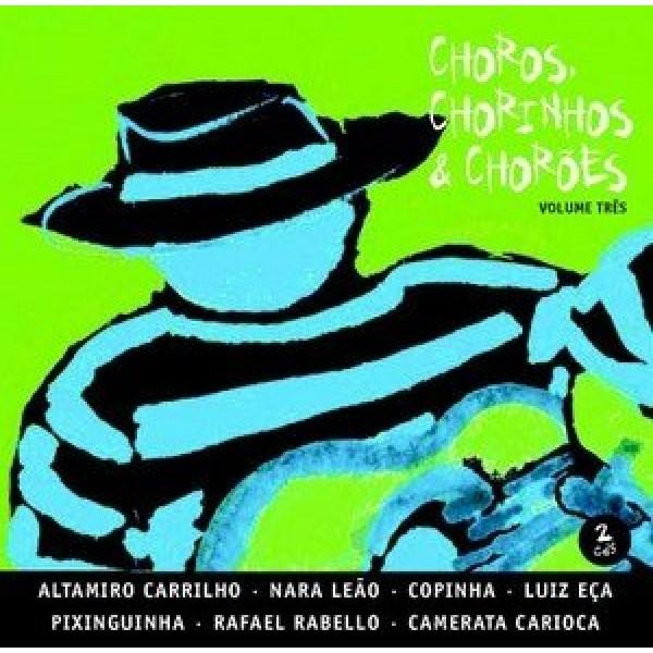 CD Choros, Chorinhos & Chorões - Vol. 3 (DUPLO)