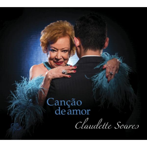 CD Claudette Soares - Canção De Amor (Digipack)
