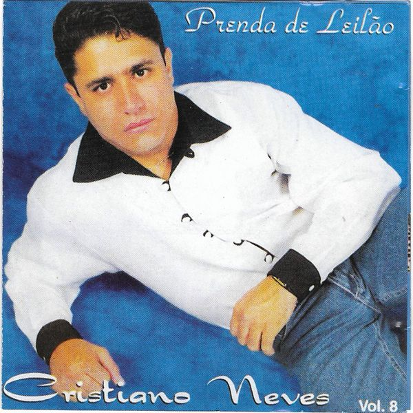 CD Cristiano Neves - Prenda De Leilão Vol. 8