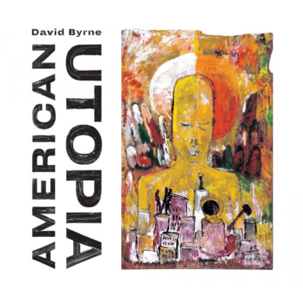 CD David Byrne - American Utopia (Digipack)