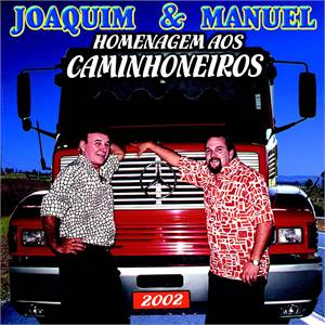 CD Joaquim & Manuel - Homenagem Aos Caminhoneiros