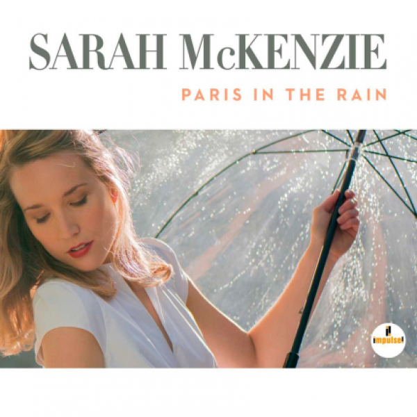 CD Sarah McKenzie - Paris In The Rain (Digipack)