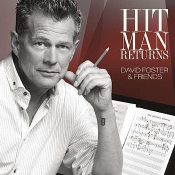 CD + DVD David Foster And Friends - Hit Man Returns