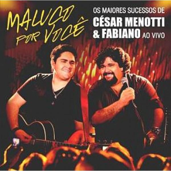 CD César Menotti e Fabiano - Maluco por Você - Os Maiores Sucessos