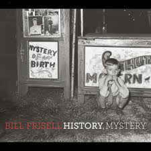 CD Bill Frisell - History Mystery (DUPLO - Digipack)