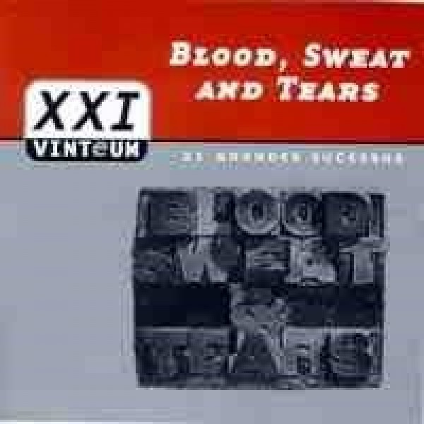CD Blood, Sweat And Tears - XXI: 21 Grandes Sucessos (DUPLO)