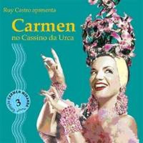 CD Carmen Miranda - Ruy Castro Apresenta: Carmen No Cassino da Urca Vol. 3