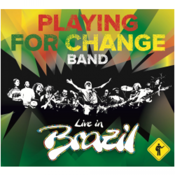 CD Playing For Change Band - Live in Brazil