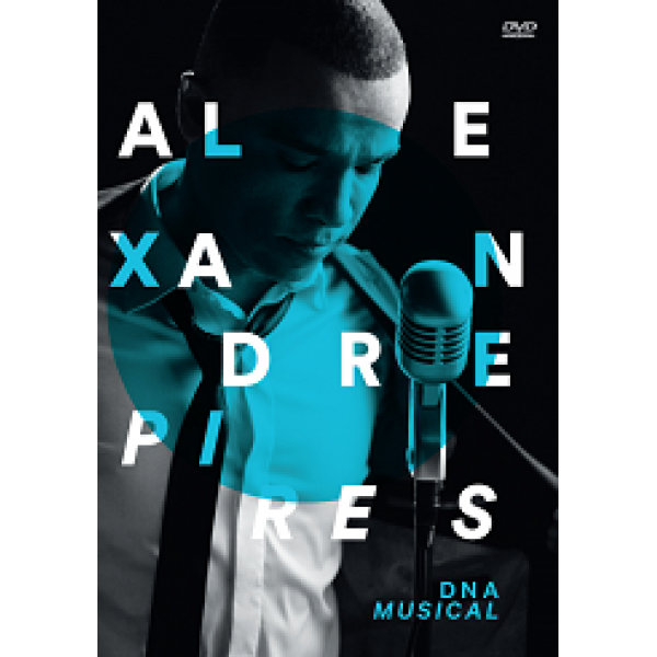 DVD Alexandre Pires - DNA Musical