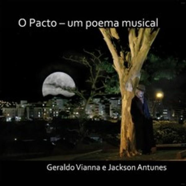 CD Geraldo Vianna e Jackson Antunes - O Pacto: Um Poema Musical