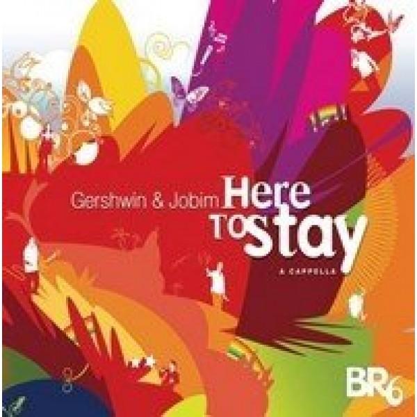 CD BR6 - Gershwin & Jobim: Here To Stay (Digipack)