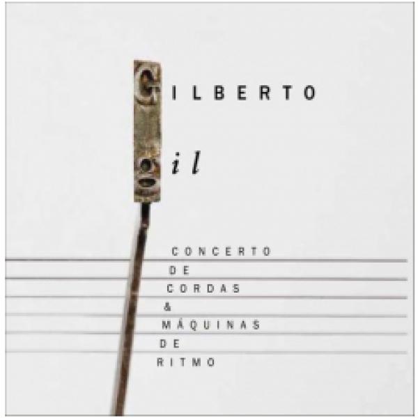 CD Gilberto Gil - Concerto de Cordas & Máquinas de Ritmo