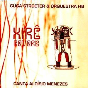 CD Guga Stroeter & Orquestra Hb - Xirê Reverb - Canta Aloísio Menezes (Digipack)