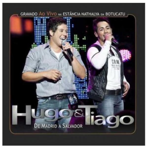 CD Hugo & Tiago - De Madrid A Salvador