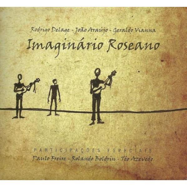 CD Rodrigo Delage/João Araújo/Geraldo Vianna - Imaginário Roseano