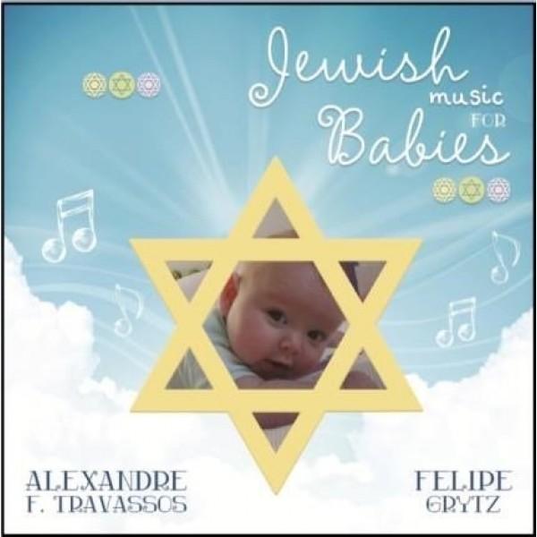 CD Alexandre F. Travassos/Felipe Grytz - Jewish Music For Babies