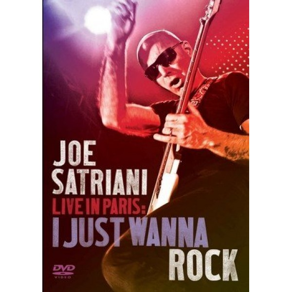 DVD Joe Satriani - Live In Paris: I Just Wanna Rock