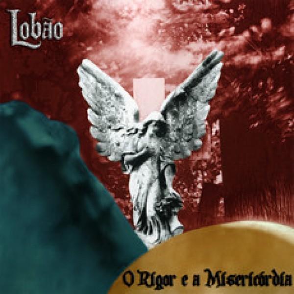 CD Lobão - O Rigor E A Misericórdia