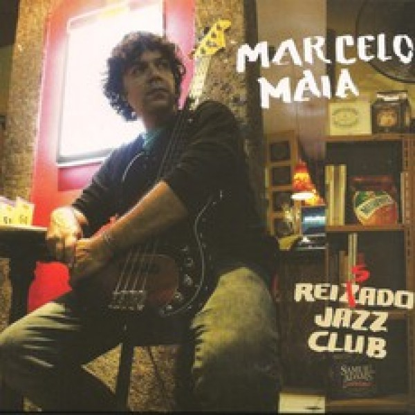 CD Marcelo Maia - Reisado Jazz Club (Digipack)