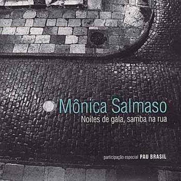 CD Mônica Salmaso - Noites de Gala, Samba Na Rua (Digipack)