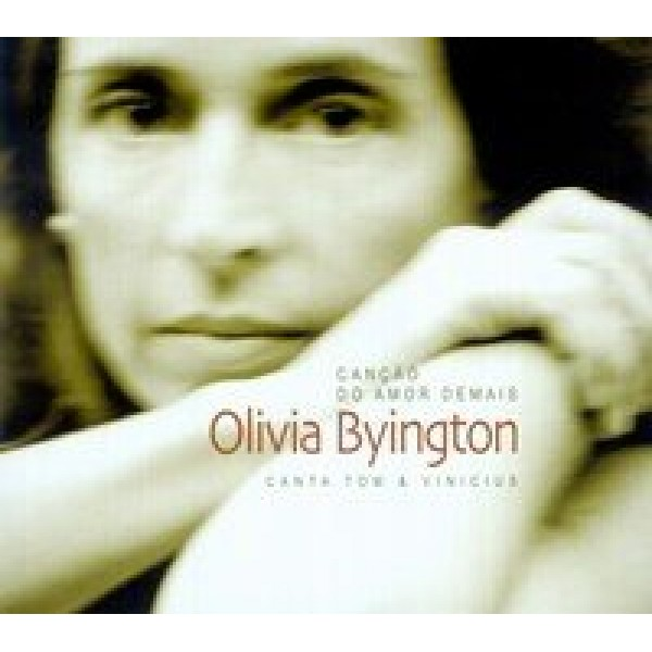 CD Olivia Byington - Canção do Amor Demais (Digipack)