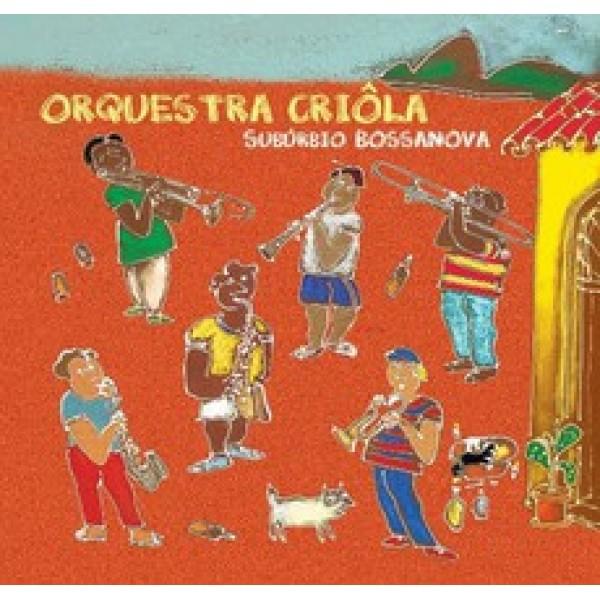 CD Orquestra Criôla - Subúrbio Bossanova (Digipack)