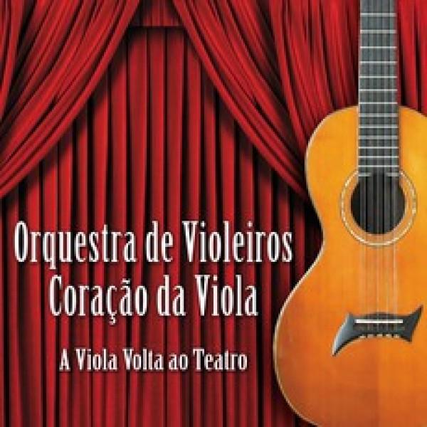 CD Orquestra de Violeiros Coração da Viola - A Vida Volta Ao Teatro (Digipack)