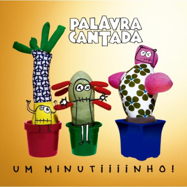 CD Palavra Cantada - Um Minutiiiinho!