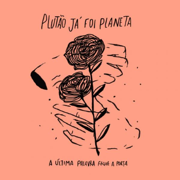 CD Plutão Já Foi Planeta - A Última Palavra Feche A Porta (Digipack)