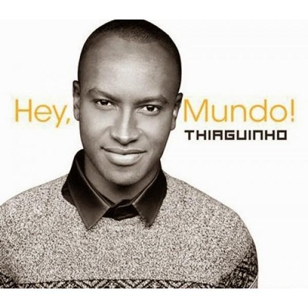 CD Thiaguinho - Hey, Mundo!