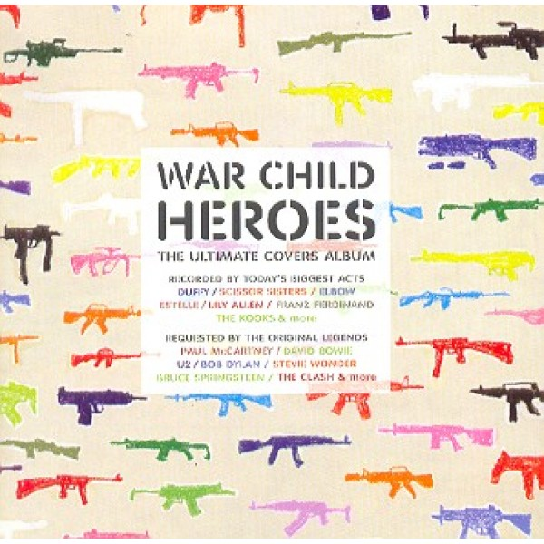 CD War Child Heroes - The Ultimate Covers Album